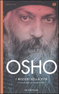 Libro I misteri della vita. Un'introduzione alla visione di Osho Osho