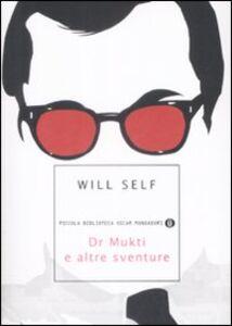 Libro Dr. Mukti e altre sventure Will Self