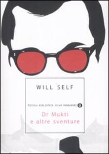 Dr. Mukti e altre sventure - Will Self - copertina