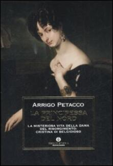 Capturtokyoedition.it La principessa del nord. La misteriosa vita della dama del Risorgimento: Cristina di Belgioioso Image