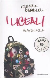 Foto Cover di I liceali. Diario della II A, Libro di Elena & Daniele, edito da Mondadori