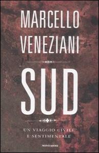 Libro Sud. Un viaggio civile e sentimentale Marcello Veneziani