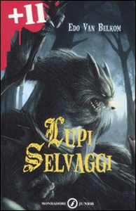Libro Lupi selvaggi Edo Van Belkom