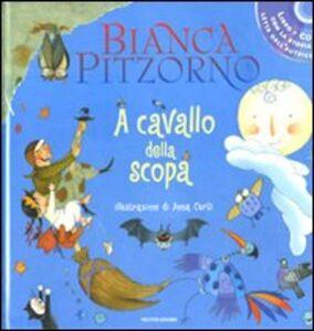 Libro A cavallo della scopa. Con CD Audio Bianca Pitzorno