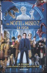 Foto Cover di Una notte al museo 2. La fuga, Libro di  edito da Mondadori