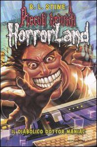 Foto Cover di Il diabolico dottor Maniac. Horrorland. Vol. 5, Libro di Robert L. Stine, edito da Mondadori