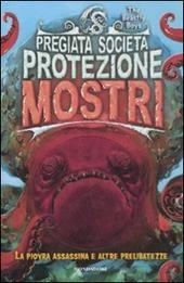 La piovra assassina e altre prelibatezze. Pregiata societa protezione mostri. Vol. 2