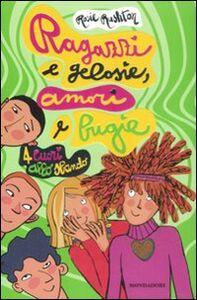 Foto Cover di Ragazzi e gelosie, amori e bugie. 4 cuori allo sbando, Libro di Rosie Rushton, edito da Mondadori