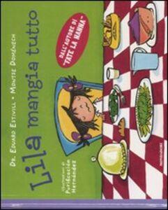 Libro Lila mangia tutto Eduard Estivill , Montse Domènech
