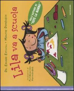 Libro Lila va a scuola Eduard Estivill , Montse Domènech
