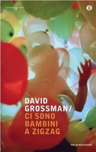 Foto Cover di Ci sono bambini a zig-zag, Libro di David Grossman, edito da Mondadori
