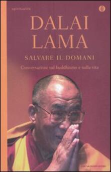 Fondazionesergioperlamusica.it Salvare il domani . Conversazioni sul buddhismo e sulla vita Image