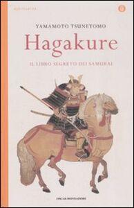 Libro Hagakure. Il libro segreto del samurai Tsunetomo Yamamoto