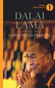 Libro L' arte della felicità Gyatso Tenzin (Dalai Lama) , Howard C. Cutler