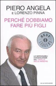Foto Cover di Perché dobbiamo fare più figli, Libro di Piero Angela,Lorenzo Pinna, edito da Mondadori