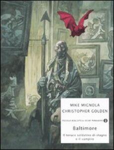 Foto Cover di Baltimore. Il tenace soldatino di stagno e il vampiro, Libro di Mike Mignola,Christopher Golden, edito da Mondadori