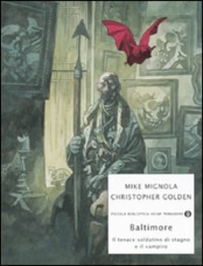 Libro Baltimore. Il tenace soldatino di stagno e il vampiro Mike Mignola , Christopher Golden