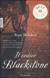 Foto Cover di Il codice Blackstone, Libro di Rose Melikan, edito da Mondadori