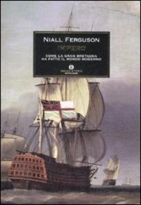 Libro Impero. Come la Gran Bretagna ha fatto il mondo moderno Niall Ferguson
