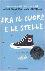 Foto Cover di Fra il cuore e le stelle, Libro di Chicco Sfondrini,Luca Zanforlin, edito da Mondadori