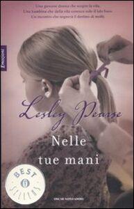 Libro Nelle tue mani Lesley Pearse