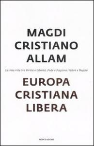 Libro Europa cristiana libera Magdi C. Allam