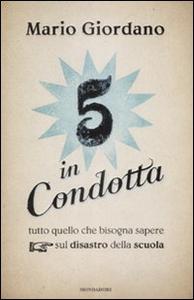 Libro Cinque in condotta. Tutto quello che bisogna sapere sul disastro della scuola Mario Giordano
