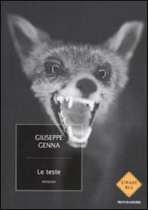 Libro Le teste Giuseppe Genna