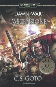 Foto Cover di L' ascensione. Dawn of war. Warhammer 40.000. Vol. 2, Libro di Cassern S. Goto, edito da Mondadori