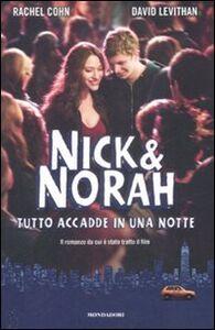 Libro Nick & Nora: tutto accadde in una notte David Levithan , Rachel Cohn