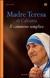 Libro Il cammino semplice Teresa di Calcutta (santa)