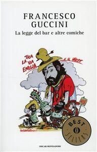 Libro La legge del bar e altre comiche Francesco Guccini