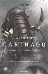 Carthago. Annibale contro Scipione l'Africano. Il romanzo di Roma