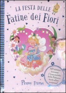 Libro La festa delle fatine dei fiori. Libro pop-up. Con gadget Penny Dann
