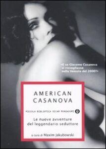 Libro American Casanova. Le nuove avventure del leggendario seduttore