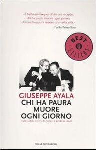 Foto Cover di Chi ha paura muore ogni giorno. I miei anni con Falcone e Borsellino, Libro di Giuseppe Ayala, edito da Mondadori