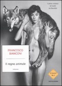 Libro Il regno animale Francesco Bianconi