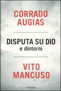 Libro Disputa su Dio e dintorni Corrado Augias , Vito Mancuso
