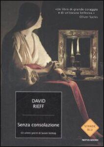 Libro Senza consolazione. Gli ultimi giorni di Susan Sontag David Rieff