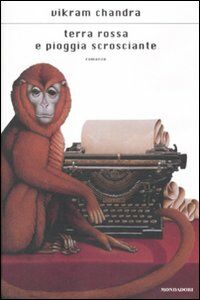 Foto Cover di Terra rossa e pioggia scrosciante, Libro di Vikram Chandra, edito da Mondadori