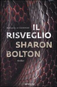 Foto Cover di Il risveglio, Libro di Sharon Bolton, edito da Mondadori