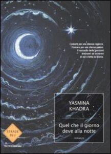 Libro Quel che il giorno deve alla notte Yasmina Khadra