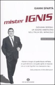 Mister Ignis. Giovanni Borghi: un sogno americano nell'Italia del miracolo - Gianni Spartà - copertina