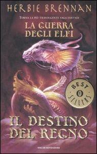 Libro Il destino del regno. La guerra degli elfi Herbie Brennan