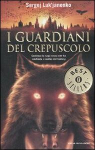 Foto Cover di I guardiani del crepuscolo, Libro di Sergej Luk'janenko, edito da Mondadori
