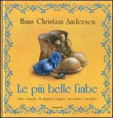 Le più belle fiabe. Ediz. illustrata - Hans Christian Andersen - copertina