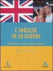 L' inglese in 30 giorni. Per lavorare, studiare, viaggiare, conoscere. Con CD Audio formato MP3