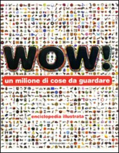 Libro Wow! Un milione di cose da guardare