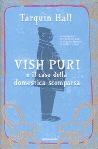 Libro Vish Puri e il caso della domestica scomparsa Tarquin Hall