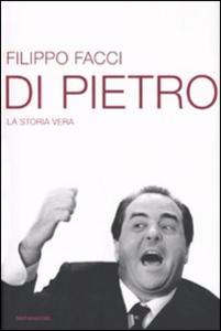 Libro Di Pietro. La storia vera Filippo Facci